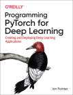 Programming Pytorch for Deep Learning: Creating and Deploying Deep Learning Applications Cover Image