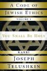 A Code of Jewish Ethics: Volume 1: You Shall Be Holy Cover Image