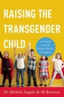 Raising the Transgender Child: A Complete Guide for Parents, Families, and Caregivers Cover Image