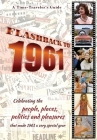 Flashback to 1961 - A Time Traveler's Guide: Celebrating the people, places, politics and pleasures that made 1961 a very special year. Perfect birthd Cover Image
