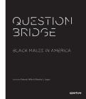 Question Bridge: Black Males in America Cover Image