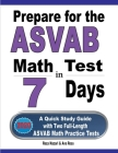 Prepare for the ASVAB Math Test in 7 Days: A Quick Study Guide with Two Full-Length ASVAB Math Practice Tests Cover Image