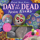 Paint Your Own Day of the Dead Neon Rocks Cover Image