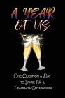 A Year of Us: One Question a Day to Spark Fun and Meaningful Conversations Cover Image