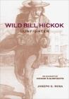 Wild Bill Hickok, Gunfighter: A Trading Post on the Upper Missouri Cover Image