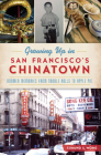 Growing Up in San Francisco's Chinatown: Boomer Memories from Noodle Rolls to Apple Pie Cover Image
