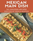 365 Amazing Mexican Main Dish Recipes: An Inspiring Mexican Main Dish Cookbook for You Cover Image