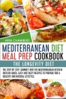 Mediterranean Diet Meal Prep Cookbook: The Longevity Diet. The step by step journey into the Mediterranean kitchen. Over 60 quick, easy and tasty reci Cover Image