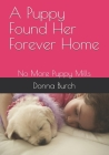 A Puppy Found Her Forever Home: No More Puppy Mills (Animals #1) Cover Image