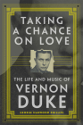 Taking a Chance on Love, Volume 5: The Life and Music of Vernon Duke (American Popular Music #5) Cover Image