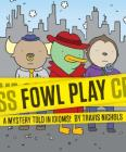 Fowl Play: A Mystery Told in Idioms! (Detective Books for Kids, Funny Children's Books) Cover Image