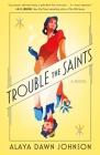 Trouble the Saints: A Novel Cover Image
