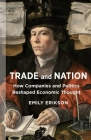 Trade and Nation: How Companies and Politics Reshaped Economic Thought (Middle Range) Cover Image