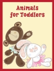 Animals for Toddlers: Mind Relaxation Everyday Tools from Pets and Wildlife Images for Adults to Relief Stress, ages 7-9 Cover Image