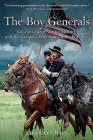 The Boy Generals: George Custer, Wesley Merritt, and the Cavalry of the Army of the Potomac Cover Image