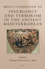 Brill's Companion to Insurgency and Terrorism in the Ancient Mediterranean (Brill's Companions to Classical Studies) Cover Image