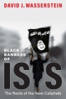 Black Banners of ISIS: The Roots of the New Caliphate Cover Image
