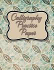 Calligraphy Practice Paper: Calligraphy Guide Sheet, Calligraphy Workbook Practice, Calligraphy Paper Practice, Hand Lettering Practice Workbook, Cover Image