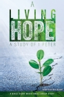 A Living Hope: A Study of 1 Peter Cover Image