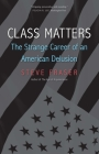 Class Matters: The Strange Career of an American Delusion Cover Image