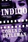 Indigo: A Valentino Mystery (Valentino Mysteries #6) Cover Image