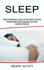Sleep: Ultimate Relief Guide to Overcome Your Sleep Disorders Effectively (Roots of Sleep Apnea, Effects on Your Health, and Cover Image