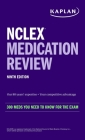 NCLEX Medication Review: 300+ Meds You Need to Know for the Exam (Kaplan Test Prep) Cover Image