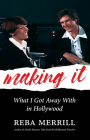 Making It: What I Got Away with in Hollywood Cover Image