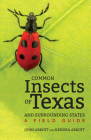 Common Insects of Texas and Surrounding States: A Field Guide Cover Image
