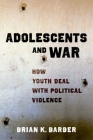 Adolescents and War: How Youth Deal with Political Violence Cover Image