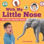 With My Little Nose (My First Senses Book) Cover Image