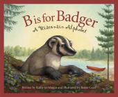 B Is for Badger: A Wisconsin Alphabet (Discover America State by State) Cover Image