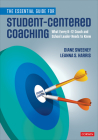 The Essential Guide for Student-Centered Coaching: What Every K-12 Coach and School Leader Needs to Know Cover Image