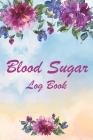 Blood Sugar Log Book: Small Pocket Daily Diabetic Glucose Tracker 4 Time Before-After 1-Year Diabetes Diary Monitoring Record Cover Image