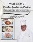 Mas de 240 Recetas faciles de Tocino Para todas las comidas: libro de recetas Cover Image