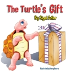 The Turtle's Gift: Children's Book on Patience Cover Image