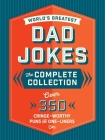 The World's Greatest Dad Jokes: The Complete Collection (The Heirloom Edition): Over 500 Cringe-Worthy Puns and One-Liners   Cover Image