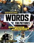 Words for Pictures: The Art and Business of Writing Comics and Graphic Novels Cover Image