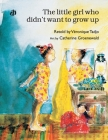 The Little Girl Who Didn't Want to Grow Up* Cover Image
