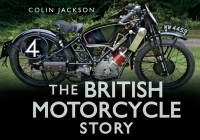 The British Motorcycle Story (Story series) Cover Image
