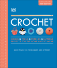 Crochet: Over 130 Techniques and Stitches Cover Image