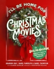 I'll Be Home for Christmas Movies: The Deck the Hallmark Podcast's Guide to Your Holiday TV Obsession Cover Image