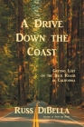 A Drive Down the Coast: Getting Lost on the Back Roads of California Cover Image
