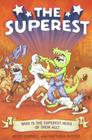 The Superest: Who Is the Superest Hero of the All? Cover Image