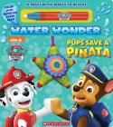Pups Save a Piñata (A PAW Patrol Water Wonder Storybook) Cover Image