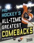 Pro Hockey's All-Time Greatest Comebacks Cover Image