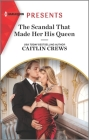 The Scandal That Made Her His Queen: An Uplifting International Romance Cover Image