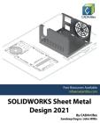 Solidworks Sheet Metal Design 2021 Cover Image
