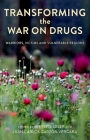 Transforming the War on Drugs: Warriors, Victims and Vulnerable Regions Cover Image