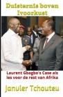 Duisternis boven Ivoorkust: Laurent Gbagbo's Case als Les voor de rest van Afrika Cover Image